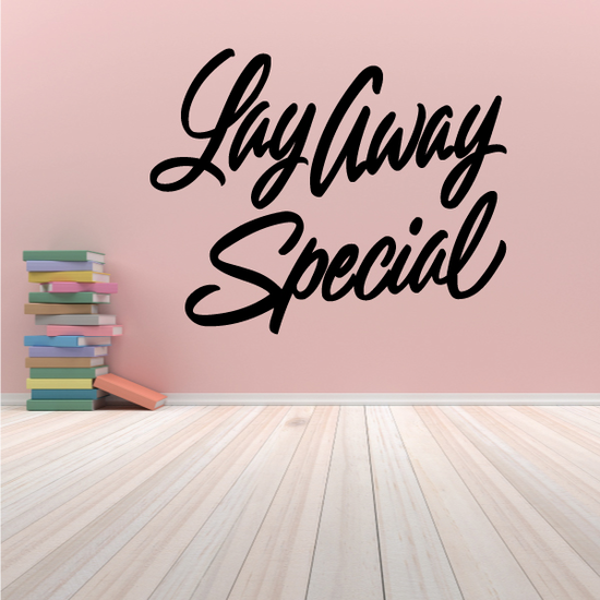 Lay Away Special Wall Decal - Vinyl Decal - Car Decal - Business Sign - MC271