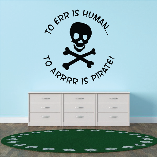 To Err is Human To Arrrr is Pirate Decal