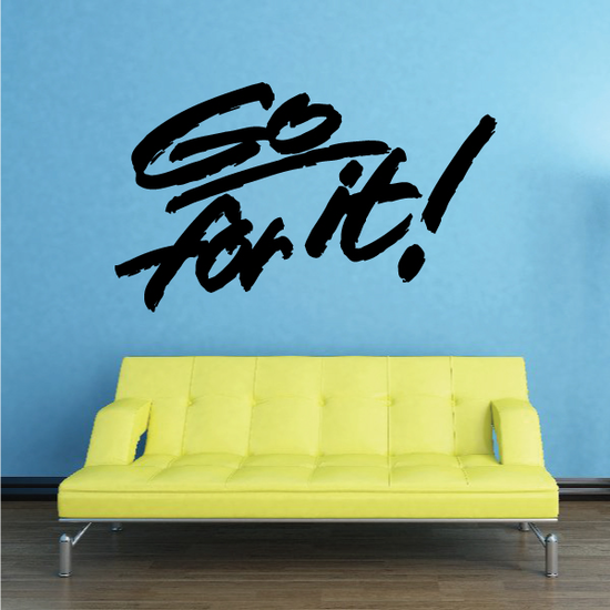 Go For It Wall Decal - Vinyl Decal - Car Decal - Business Sign - MC293