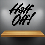 Half Off Wall Decal - Vinyl Decal - Car Decal - Business Sign - MC294