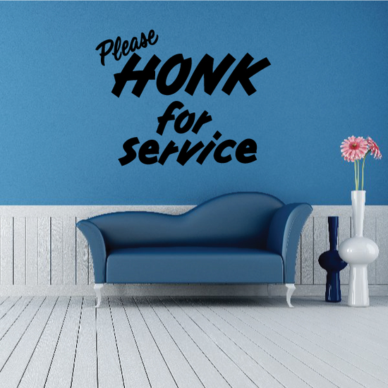 Please Honk For Service Wall Decal - Vinyl Decal - Car Decal - Business Sign - MC297