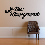 Under New Management Wall Decal - Vinyl Decal - Car Decal - Business Sign - MC303