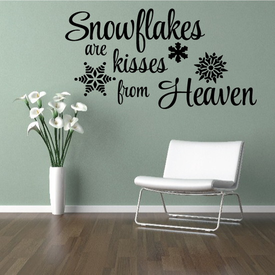 Snowflakes Are Kisses From Heaven Snowflake Quote Decal