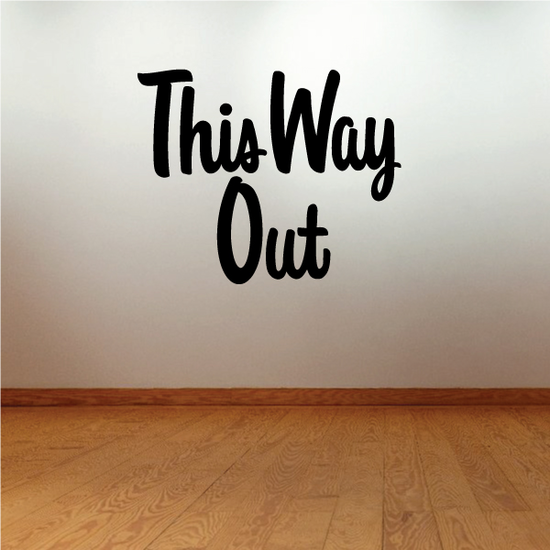 This Way Out Wall Decal - Vinyl Decal - Car Decal - Business Sign - MC311