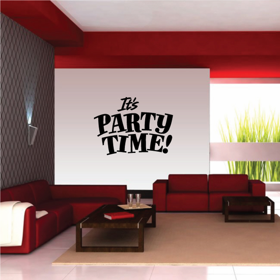It's Party Time Wall Decal - Vinyl Decal - Car Decal - Business Sign - MC329