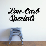 Low Carb Specials Wall Decal - Vinyl Decal - Car Decal - Business Sign - MC345