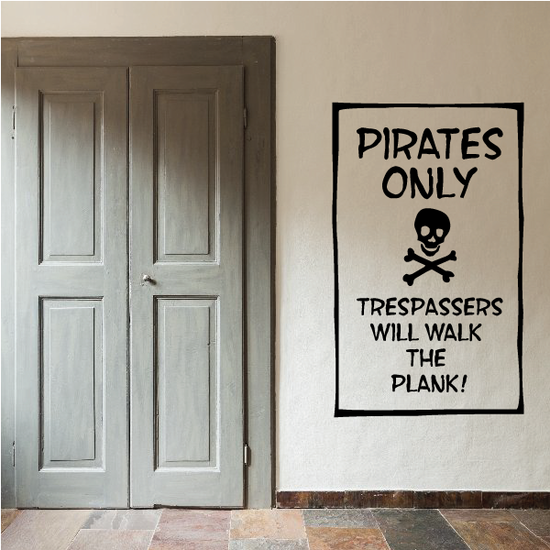 Pirates Only Trespassers will walk the plank Decal