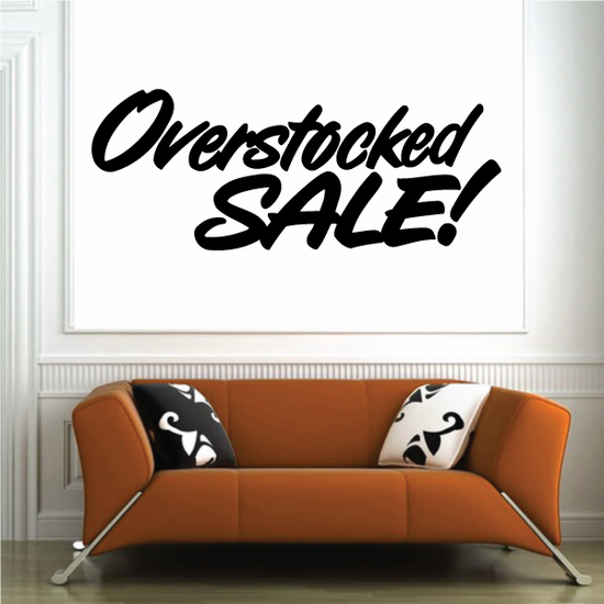 Overstocked Sale Wall Decal - Vinyl Decal - Car Decal - Business Sign - MC351