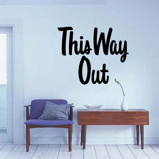 This Way Out Wall Decal - Vinyl Decal - Car Decal - Business Sign - MC355