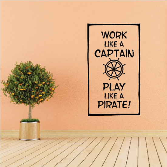 Work Like a Captain Play Like a Pirate Decal