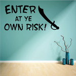 Enter at Ye Own Risk Decal