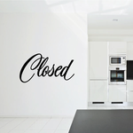 Closed Wall Decal - Vinyl Decal - Car Decal - Business Sign - MC373