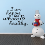 I Am Happy Whole and Healthy Wall Decal
