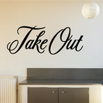 Take Out Wall Decal - Vinyl Decal - Car Decal - Business Sign - MC378