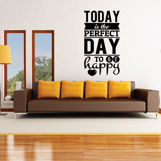 Today Is The Perfect Day To Be Happy Decal