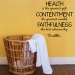 Health Is The Greatest Gift Contentment The Greatest Wealth Faithfulness The Best Relationship Buddha Wall Decal
