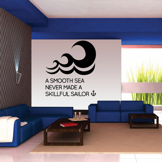 A Smooth Sea Never Made A Skillfull Sailor Wave Decal