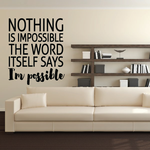 Nothing Is Impossible The Word Itself Says Im Possible Decal