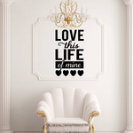 Love This Life of Mine Decal