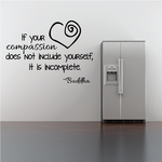If Your Compassion Does Not Include Yourself It Is Incomplete Buddha Decal