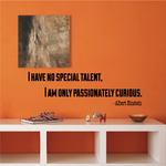 I Have No Special Talent I Am Only Passionately Curious Albert Einstein Decal