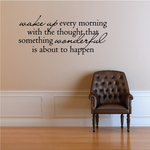 Wake Up Every Morning With The Thought That Something Wonderful Is About To Happen Decal