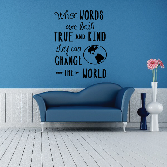 When Words Are Both True And Kind They Can Change The World Decal