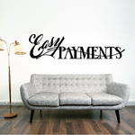 Easy Payments Wall Decal - Vinyl Decal - Car Decal - Business Sign - MC488