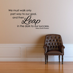 We Must Walk Only Part Way To Our Goal And Then Leap In The Dark To Success Henry David Thoreau Decal