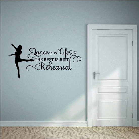 Dance is Life the rest is just rehearsal Decal