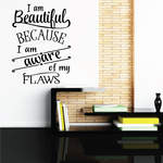 Im Beautiful Because I Am Aware of my flaws Decal