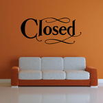 Closed Wall Decal - Vinyl Decal - Car Decal - Business Sign - MC514