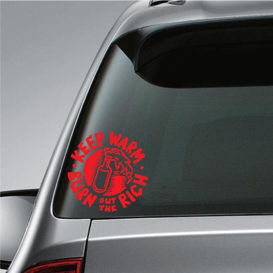 Keep Warm Burn out the Rich Decal