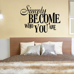 Simple become who you are Decal