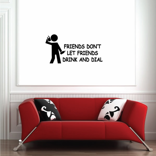 Friends dont let friends drink and Dial Decal