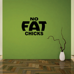 No Fat Chicks Text Decal