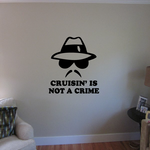 Crusin is not a crime Decal