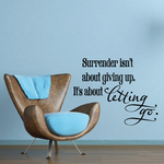 Surrender is not about giving up its about letting go Decal