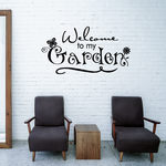 Welcome to my garden Wall Decal