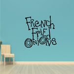 French Fried Onions Wall Decal - Vinyl Decal - Car Decal - Business Sign - MC591