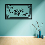 Choose The Right Wall Decal