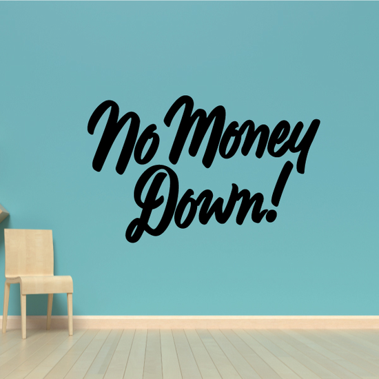No Money Down Wall Decal - Vinyl Decal - Car Decal - Business Sign - MC617