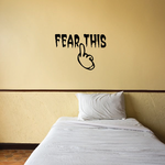Fear This Middle Finger Decal