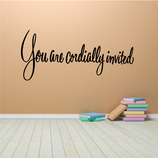 You are Cordially Invited Wall Decal - Vinyl Decal - Car Decal - Business Sign - MC627