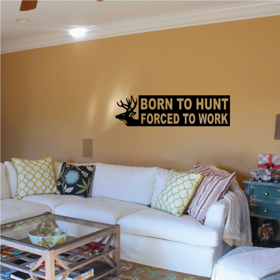 Born To hunt forced to work Decal
