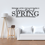 Between winter and summer lies a beautiful spring Wall Decal