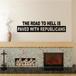 The Road to hell is paved with republicans Decal