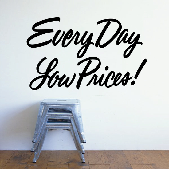 Every Day Low Prices Wall Decal - Vinyl Decal - Car Decal - Business Sign - MC636