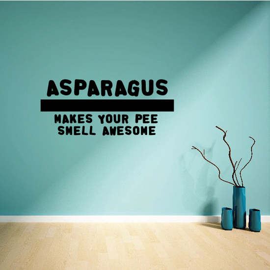 Asparagus makes your pee smell awesome Decal
