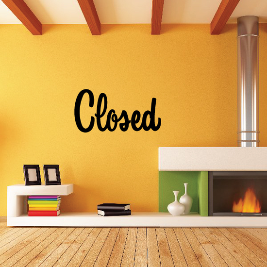 Closed Wall Decal - Vinyl Decal - Car Decal - Business Sign - MC685